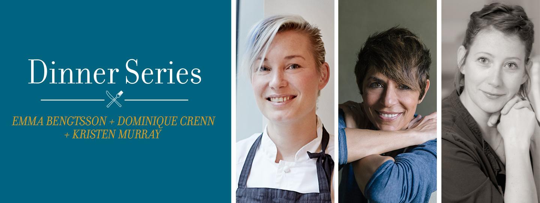 2018 Emma Bengtsson + Dominique Crenn + Kristen Murray