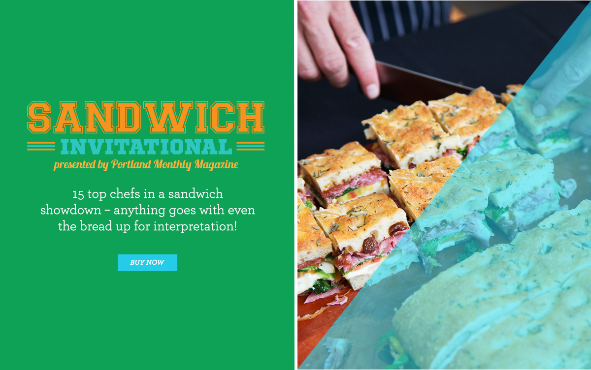 Sandwich Invitational Presented by Portland Monthly Magazine