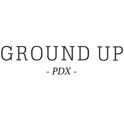 Ground Up PDX